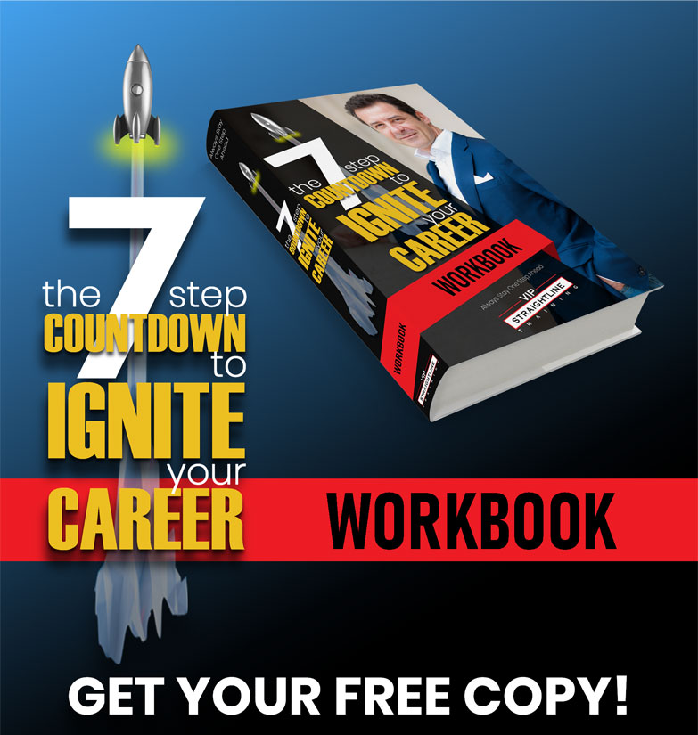 The 7-Step Countdown to Ignite Your Career | (c) 2020 VIP Straightline